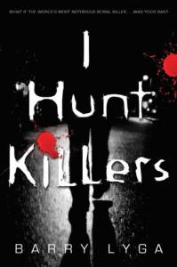 Book Review: I Hunt Killers (Jasper Dent #1) by Barry Lyga