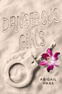 BOOK REVIEW – Dangerous Girls by Abigail Haas
