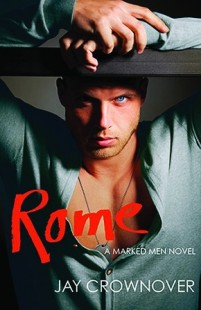 BOOK REVIEW – Rome (Marked Men #3) by Jay Crownover