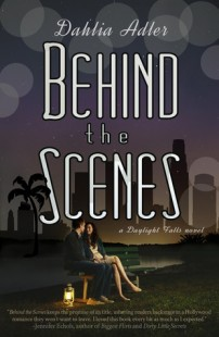 BOOK REVIEW – Behind the Scenes (Daylight Falls #1) by Dahlia Adler