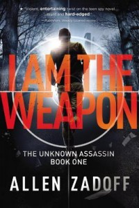BOOK REVIEW: I Am the Weapon (The Unknown Assassin #1) by Allen Zadoff