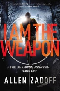 BOOK REVIEW – I Am the Weapon (The Unknown Assassin #1) by Allen Zadoff