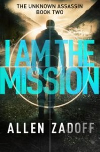 BOOK REVIEW: I Am the Mission (The Unknown Assassin #2) by Allen Zadoff