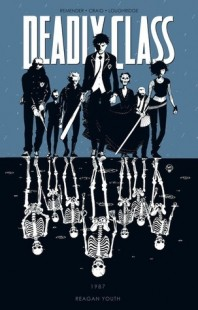 BOOK REVIEW –  Deadly Class, Vol. 1: Reagan Youth  (Deadly Class #1-6)  by  Rick Remender