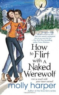 BOOK REVIEW – How to Flirt with a Naked Werewolf (Naked Werewolf #1) by Molly Harper