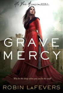 BOOK REVIEW – Grave Mercy (His Fair Assassin #1) by Robin LaFevers