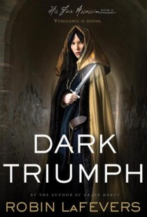 BOOK REVIEW – Dark Triumph (His Fair Assassin #2) by Robin Lafevers
