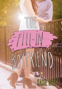 BOOK REVIEW – The Fill-In Boyfriend by Kasie West
