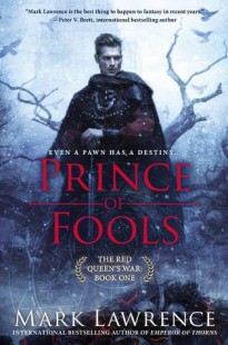 BOOK REVIEW – Prince of Fools  (The Red Queen's War #1) by Mark Lawrence