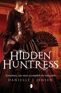 BOOK REVIEW – Hidden Huntress (The Malediction Trilogy #2) by Danielle L. Jensen
