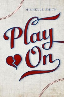 BOOK REVIEW – Play On (Lewis Creek #1) by Michelle Smith