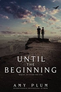 BOOK REVIEW – Until the Beginning (After the End #2) by Amy Plum