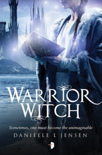 BOOK REVIEW – Warrior Witch (The Malediction Trilogy #3) by Danielle L. Jensen