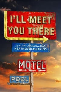 BOOK REVIEW: I'll Meet You There by Heather Demetrios