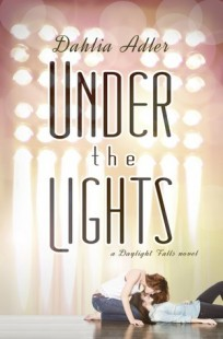 BLOG TOUR + BOOK REVIEW + GIVE-AWAY – Under the Lights (Daylight Falls #2) by Dahlia Adler
