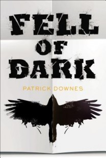 BOOK REVIEW – Fell of Dark by Patrick Downes