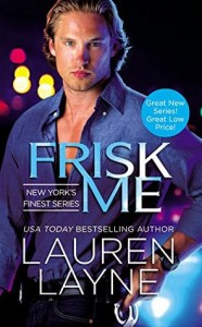 BOOK REVIEW: Frisk Me (New York's Finest #1) by Lauren Layne