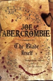 BOOK REVIEW – The Blade Itself (The First Law #1) by Joe Abercrombie