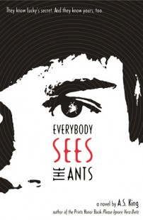 BOOK REVIEW – Everybody Sees the Ants by A.S King