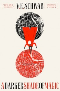 BOOK REVIEW – A Darker Shade of Magic (Shades of Magic #1) by V.E. Schwab