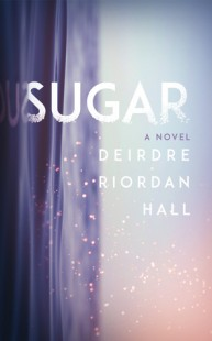 BOOK REVIEW – Sugar by Deirdre Riordan Hall