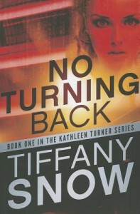 BOOK REVIEW: No Turning Back (Kathleen Turner #1) by Tiffany Snow