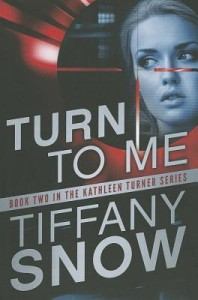 BOOK REVIEW: Turn to Me (Kathleen Turner #2) by Tiffany Snow