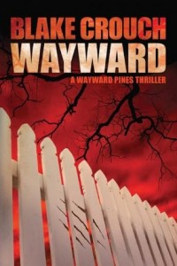 BOOK REVIEW: Wayward (Wayward Pines #2) by Blake Crouch
