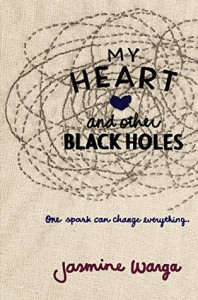 BOOK REVIEW: My Heart and Other Black Holes by Jasmine Warga