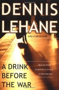 BOOK REVIEW: A Drink Before the War (Kenzie Gennaro #1) by Dennis Lehane