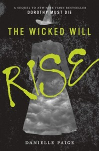 BOOK REVIEW: The Wicked Will Rise (Dorothy Must Die #2) by Danielle Paige