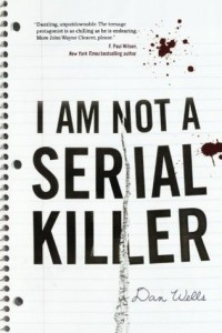 BOOK REVIEW: I Am Not A Serial Killer (John Cleaver #1) by Dan Wells