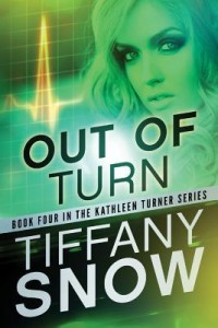 BOOK REVIEW: Out of Turn (Kathleen Turner #4) by Tiffany Snow