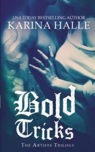 Bold Tricks Karina Halle Arttists Trilogy