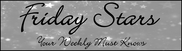 FRIDAY STARS – Your Weekly Must Knows 10/23/15