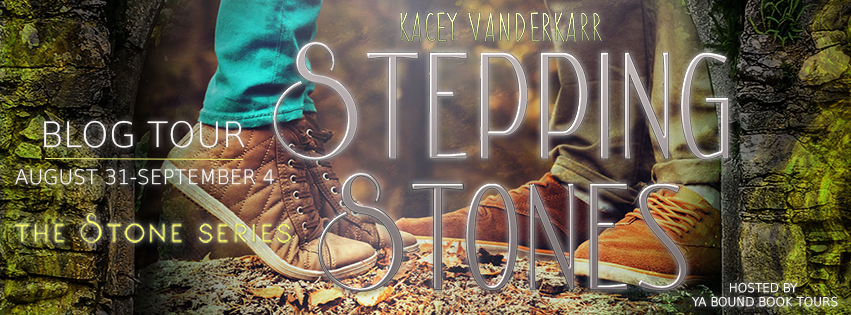 BLOG TOUR + EXCERPT + GIVEAWAY - Stepping Stones (The Stone Series #1) by Kacey Vanderkarr