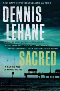 BOOK REVIEW – Sacred (Kenzie & Gennaro #3) by Dennis Lehane