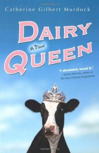 BOOK REVIEW: Dairy Queen (Dairy Queen #1) by Catherine Gilbert Murdock