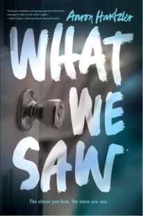 BOOK REVIEW – What We Saw by Aaron Hartzler