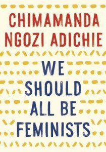 BOOK REVIEW – We Should All Be Feminists by Chimamanda Ngozi Adichie
