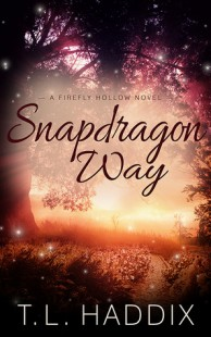 BOOK REVIEW + RELEASE DAY + GIVEAWAY – Snapragon Way (Firefly Hollow #8) by T.L. Haddix