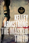 kelly armstrong the masked truth
