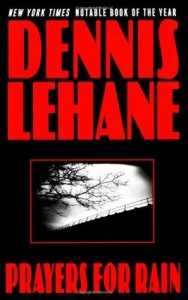 BOOK REVIEW: Prayers for Rain (Kenzie & Gennaro #5) by Dennis Lehane