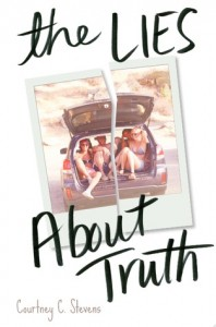 BOOK REVIEW: The Lies About Truth by Courtney C. Stevens