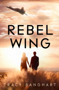 Rebel Wing by Tracy Banghart