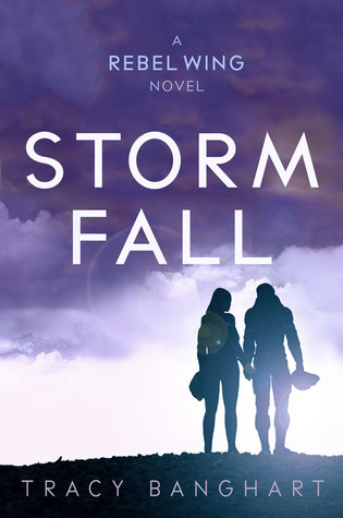Storm Fall by Tracy Banghart Rebel Wing Series