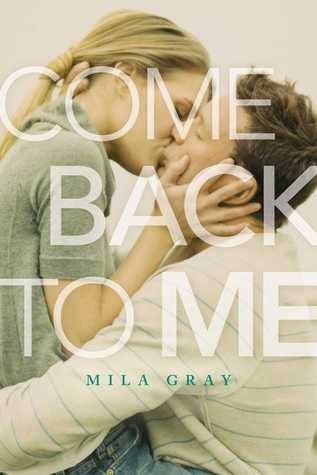 Come back to me mila gray