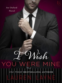 REVIEW + EXCERPT + GIVEAWAY – I Wish You Were Mine (Oxford #2) by Lauren Layne