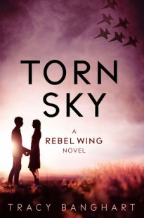 BOOK REVIEW – Torn Sky (Rebel Wing #3) by Tracy Banghart
