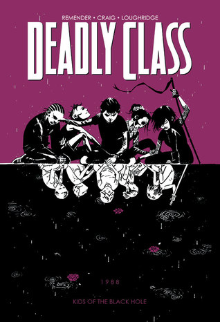 Deadly Class, Vol. 2 Kids of the Black Hole by Remender Craig loughridge